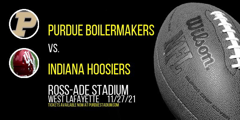 Purdue Boilermakers vs. Indiana Hoosiers at Ross-Ade Stadium